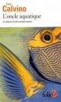 L'Oncle aquatique et autres récits cosmicomics, Italo Calvino