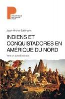 Indiens et Conquistadores en Amérique du nord, Jean-Michel Sallmann (Zoé) - V. Robin
