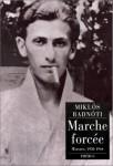 Marche forcée, oeuvres, 1930-1944, Miklós Radnóti