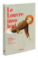Le Louvre insolent, Cécile Baron et François Ferrier