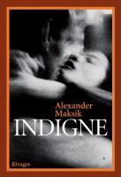 Indigne, Alexander Maksik