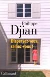 Dispersez-vous, ralliez-vous!, Philippe Djian
