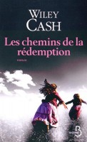 Les chemins de la rédemption, Wiley Cash