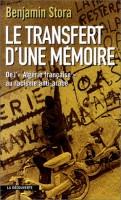 L'historien et le romancier: Benjamin Stora et Alexis Jenni face à la mémoire de la guerre d'Algérie