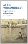 Alger, ombres et lumières, Alain Vircondelet