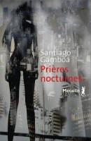 Prières nocturnes, Santiago Gamboa