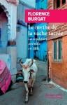 Le mythe de la vache sacrée, La condition animale en Inde, Florence Burgat