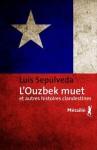 L'Ouzbek muet et autres histoires clandestines, Luis Sepulveda