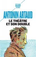 Le théâtre et son double, Antonin Artaud (par Cyrille Godefroy)
