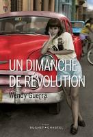 Un dimanche de révolution, Wendy Guerra