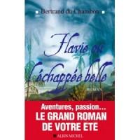 Flavie ou l'échappée belle de Bertrand du Chambon