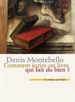 Comment écrire un livre qui fait du bien?, Denis Montebello