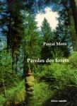 Paroles des forêts, Pascal Mora