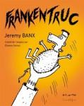 Frankentruc, Jeremy Banx