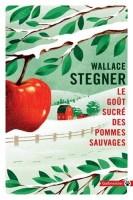 Le goût sucré des pommes sauvages, Wallace Stegner (par Guy Donikian)