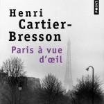 Paris à vue d'oeil, Henri-Cartier Bresson