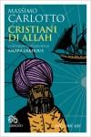 Cristiani di Allah (Chrétiens d'Allah), Massimo Carlotto, par Belkacem Meghzouchene