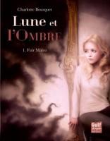 Lune et l'Ombre (T.1) Fuir Malco, Charlotte Bousquet