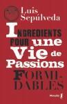 Ingrédients pour une vie de passions formidables, Luis Sepúlveda