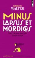Minus, Lapsus et Mordicus Nous parlons tous latin sans le savoir, Henriette Walter
