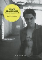 Bobby Beausoleil et autres anges cruels, Fabrice Gaignault