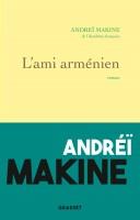 L'ami arménien, Andreï Makine (par Stéphane Bret)