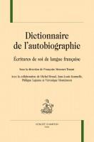Dictionnaire de l'autobiographie, Écritures de soi de langue française, Collectif (par Gilles Banderier)