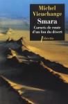 Smara, Carnets de route d'un fou du désert, Michel Vieuchange (par François Baillon)