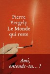 Le Monde qui reste, Pierre Vergely (par Stéphane Bret)