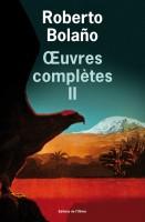 Œuvres complètes, II et III, Roberto Bolaño (par Philippe Chauché)