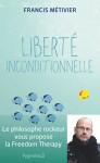 Liberté inconditionnelle, Francis Métivier