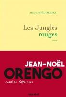 Les Jungles rouges, Jean-Noël Orengo (par Marie du Crest)