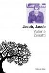 Jacob, Jacob, Valérie Zenatti