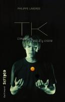 TK, Philippe Laborde