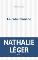 La Robe blanche, Nathalie Léger (par Philippe Leuckx)