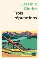 Trois réputations, Jérémie Gindre (par François Baillon)