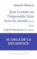 Entretien avec Quentin Mouron à propos de Jean Lorrain ou l'impossible fuite hors du monde (Essai), suivi de L'Age de l'héroïne (Ed. Olivier Morattel) (par Patrick Abraham)