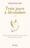 Trois jours à Jérusalem, Stéphane Arfi (par Valérie Kerrec)