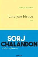 Une joie féroce, Sorj Chalandon (par Mélanie Talcott)
