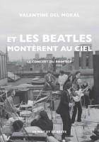 Et les Beatles montèrent au ciel, Valentine Del Moral (par Guy Donikian)