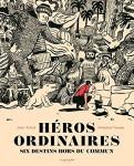 Héros ordinaires, Six destins hors du commun, Anne Terral, Sébastien Vassant (par Yasmina Mahdi)