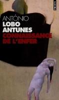 Connaissance de l'enfer, Antonio Lobo Antunes (par Léon-Marc Levy)