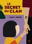 Le secret du clan, Gilles Baum, Thierry Dedieu (par Yasmina Mahdi)