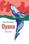 Oyana, Eric Plamondon (par Philippe Chauché)