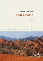 Cent voyages, Saïdeh Pakravan (par Fawaz Hussain)