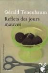 Reflets des jours mauves, Gérald Tenenbaum (par Emmanuelle Caminade)