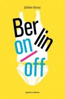 Berlin on/off, Julien Syrac (par Marc Ossorguine)