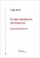 Le rire triomphant des perdants (journal de guerre) Cyril Huot (Tinbad) - Ph. Chauché