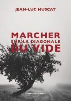 Marcher sur la diagonale du vide, Jean-Luc Muscat (par Cathy Garcia)