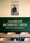 J'ai exécuté un chien de l'enfer, Rapport sur l'assassinat de Samuel Paty, David di Nota (par Philippe Chauché)